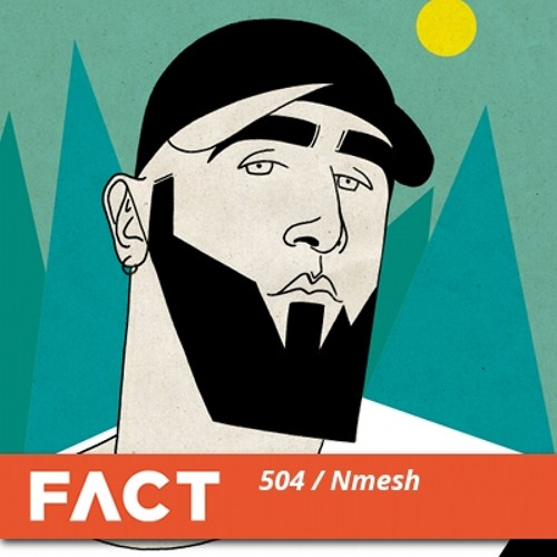 FACT Mix 504 – Nmesh (July '15)