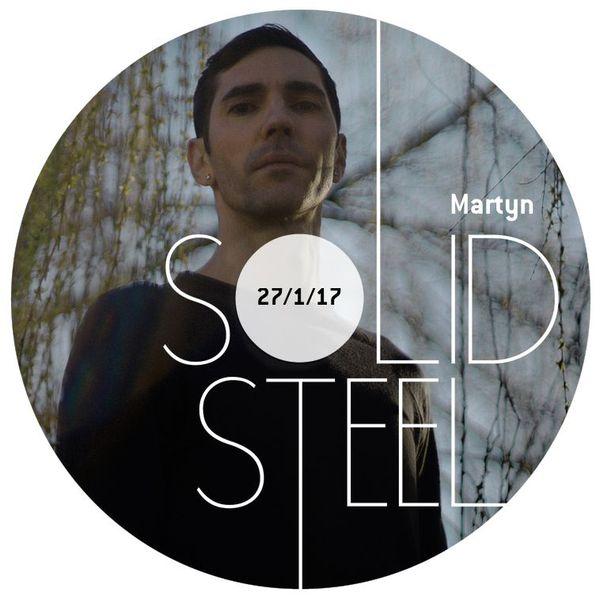 Martyn – Solid Steel Radio Show 27/1/2017