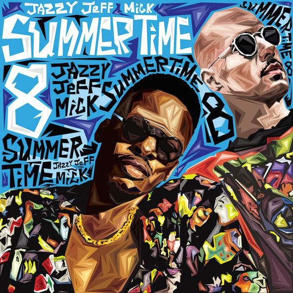 Dj Jazzy Jeff & MICK – Summertime Mixtape Vol 8