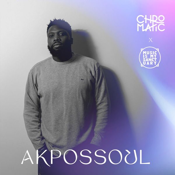 Akpossoul – Chromatic Festival Mix Series