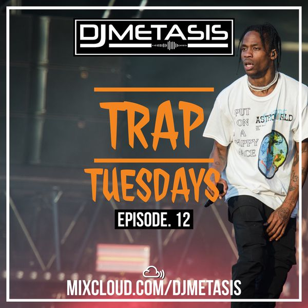 DJ Metasis - TrapTuesdays Episode 12