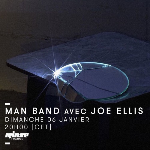 Joe Ellis – Man Band, Rinse France